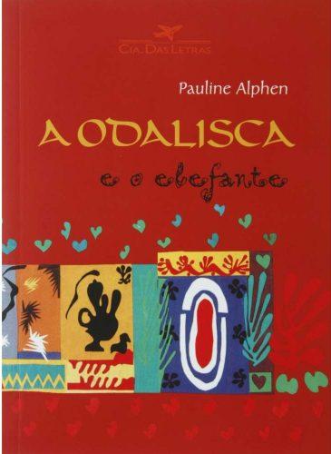 A Odalisca e o elefante (autora Pauline Alphen, editora Companhia das Letras)