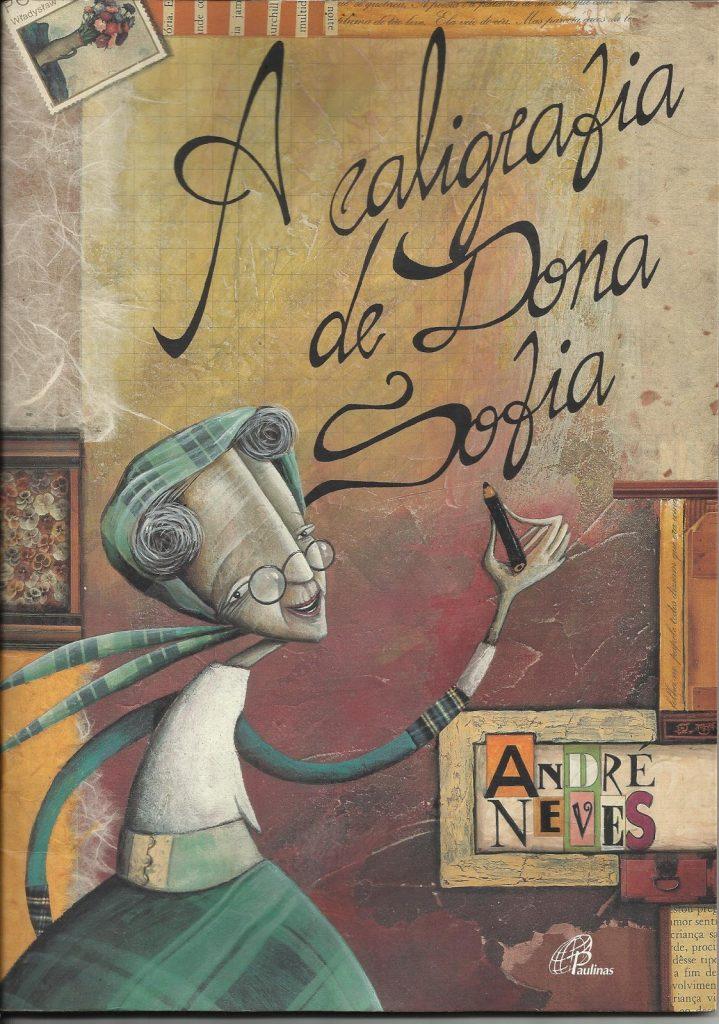 A caligrafia de Dona Sofia (autor André Neves, editora Paulinas)