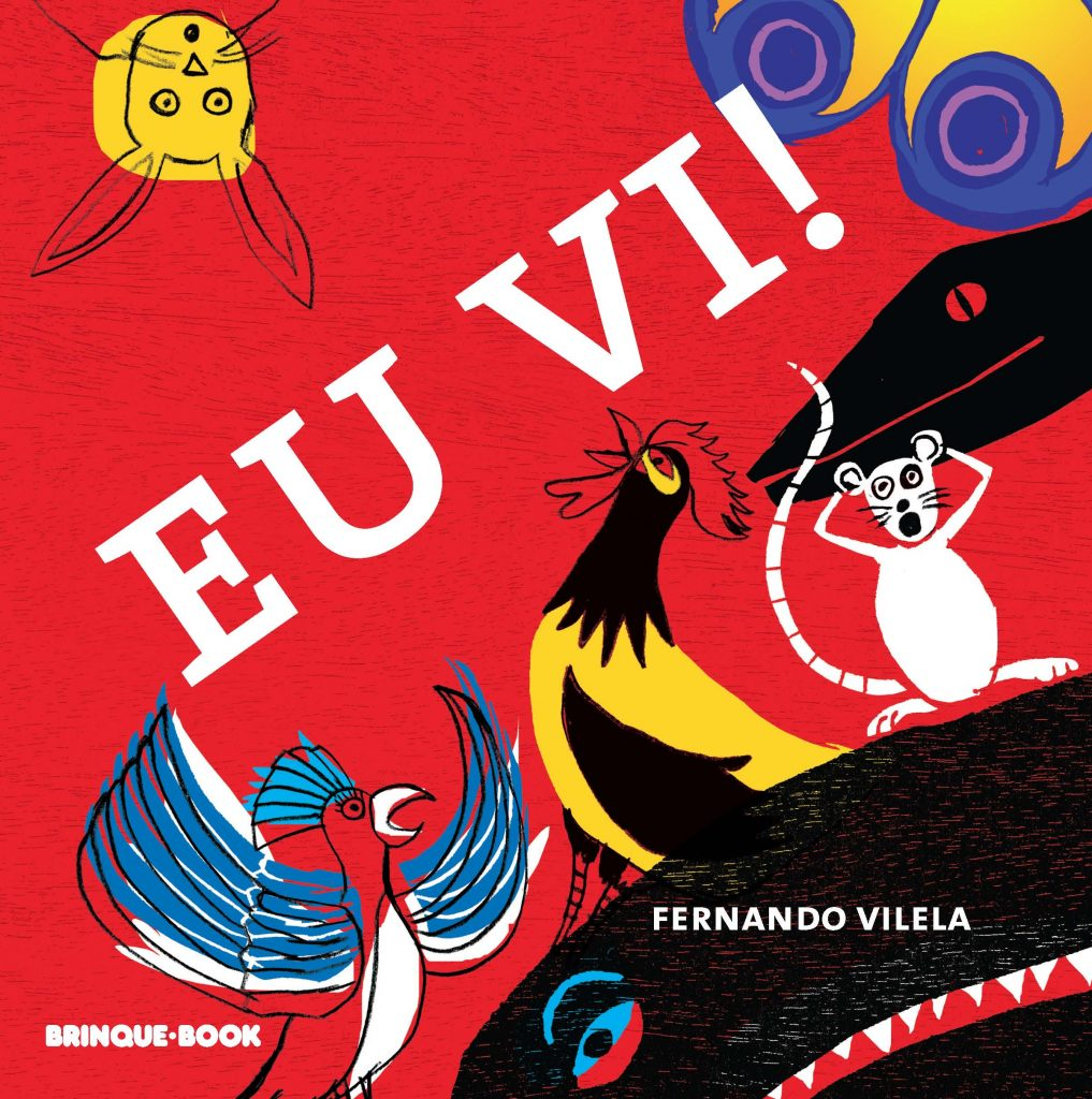 Eu vi! (autor Fernando Vilella, editora Brinque Book)