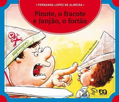 livros contra masculinidade tóxica:Pinote, o fracote e Janjão, o fortão fernanda lopes de almeida