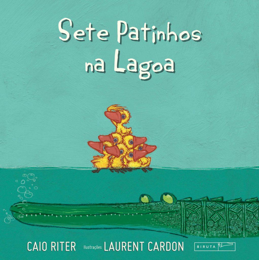 Sete Patinhos na Lagoa (autor Caio Riter, ilustrador Laurent Cardon, editora Biruta).