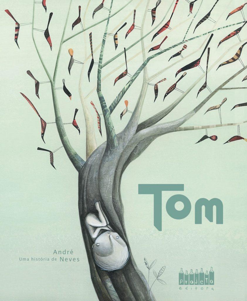 Tom (autor André Neves, editora Projeto).
