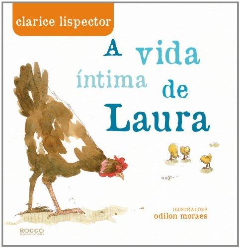 A vida íntima de Laura (escritora Clarice Lispector, ilustrador Odilon de Moraes, editadora Rocco)