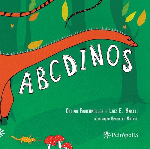 ABC Dinos (autores Celina Bodenmüller e Luiz Anelli, ilustradora Graziella Mattar, editora Peirópolis)