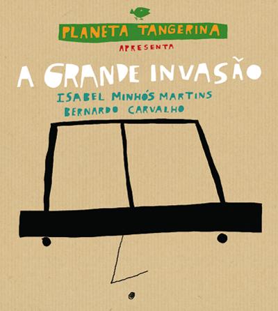 A grande invasão (autora Isabel Minhós Martins, ilustrador Bernardo Carvalho)