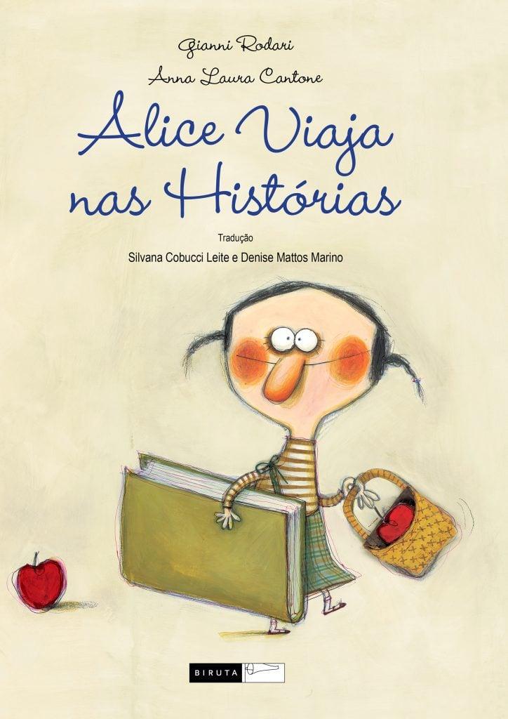 Alice viaja nas histórias (escritor Gianni Rodari, ilustradora Anna Laura Cantone, tradutoras Silvana Cobucci e Denise Mattos Marino, editora Biruta).