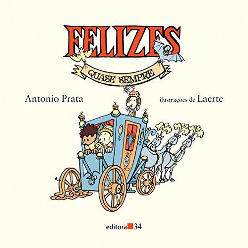 Felizes quase sempre (escritor Antonio Prata, ilustradora Laerte, editora 34).