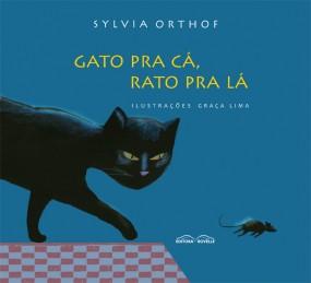 Gato pra cá, rato pra lá (escritora Sylvia Orthof, ilustradora Graça Lima, editora Rovelle)