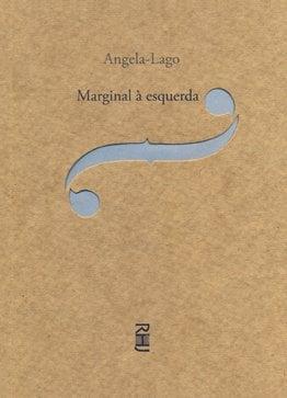 Marginal à esquerda (autora Angela Lago, editora RHJ).
