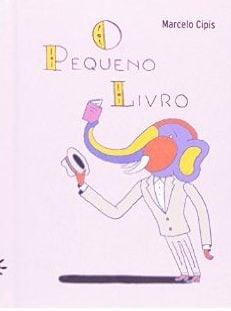 O pequeno livro (autor Marcelo Cipis, editora Peirópolis).