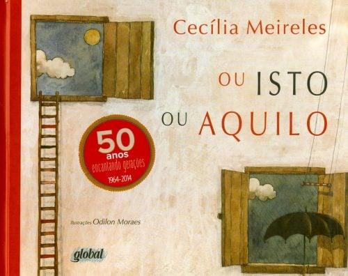 Livros de poesia infantil: poesia infantil ou isto ou aquilo cecília meireles odilon moraes