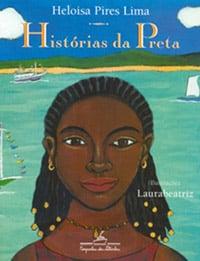 personagens negras: representatividade negra na literatura infantilhistórias da preta heloísa pires lima laurabeatriz