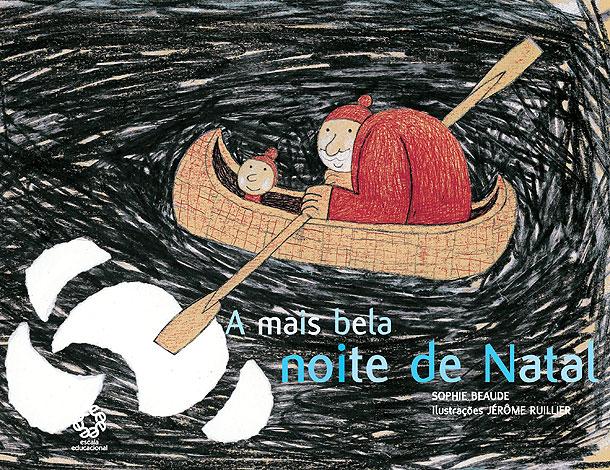 A mais bela noite de Natal, de Sophie Beaude e ilustrações de Jérôme Ruillier. Editora: Escala Educacional