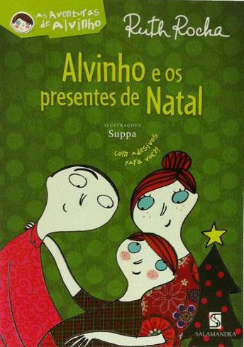 Alvinho e os presentes de Natal, de Ruth Rocha e ilustrações de Suppa. Editora: Salamandra