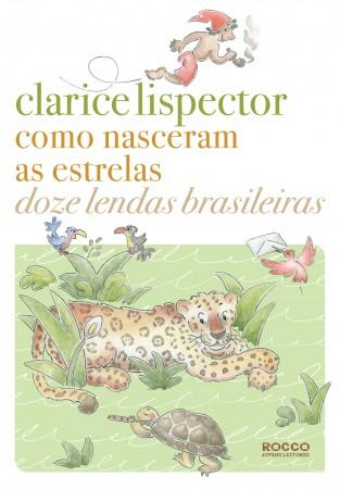folclore: como nasceram as estrelas doze lendas brasileiras clarice lispector