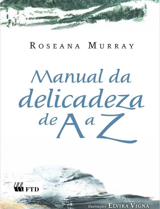 Manual de delicadeza de A a Z (escritor Roseana Murray, editora FTD)