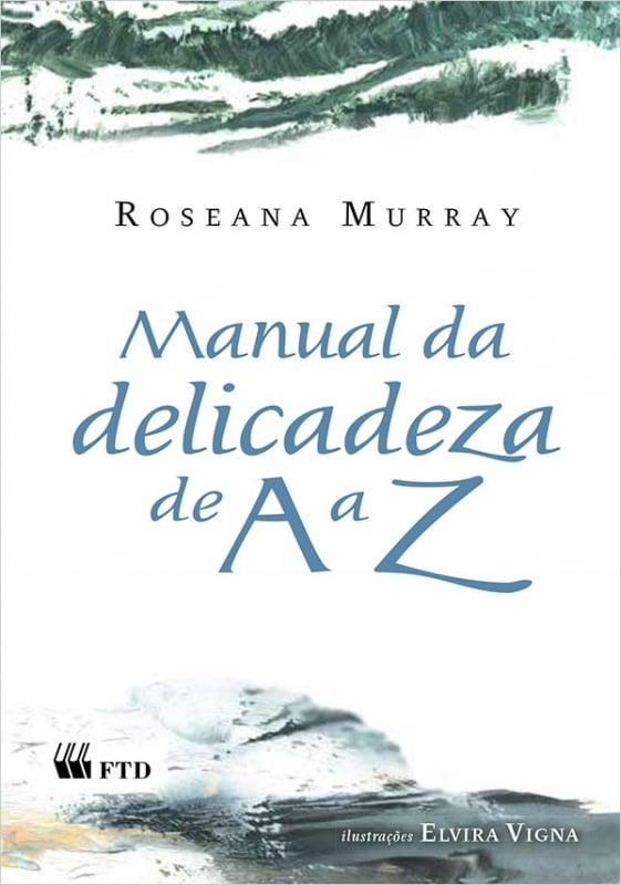 poesia infantil manual da delicadeza de a a z roseana murray elvira vigna