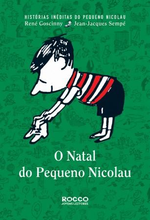 O Natal do pequeno Nicolau, de René Goscinny e ilustrações de Jean-Jacques Sempé. Editora: Rocco