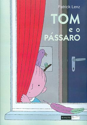 Tom e o Pássaro (escritor: Patrick Lenz, Editora Biruta)