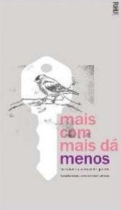 Mais com mais dá menos (escritor Bartolomeu Campos de Queiros, ilustrador Marcelo Drummond e Marconi Drummond, editora RHJ).