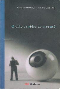 O olho de vidro do meu avô (autor Bartolomeu Campos de Queirós, editora Moderna)