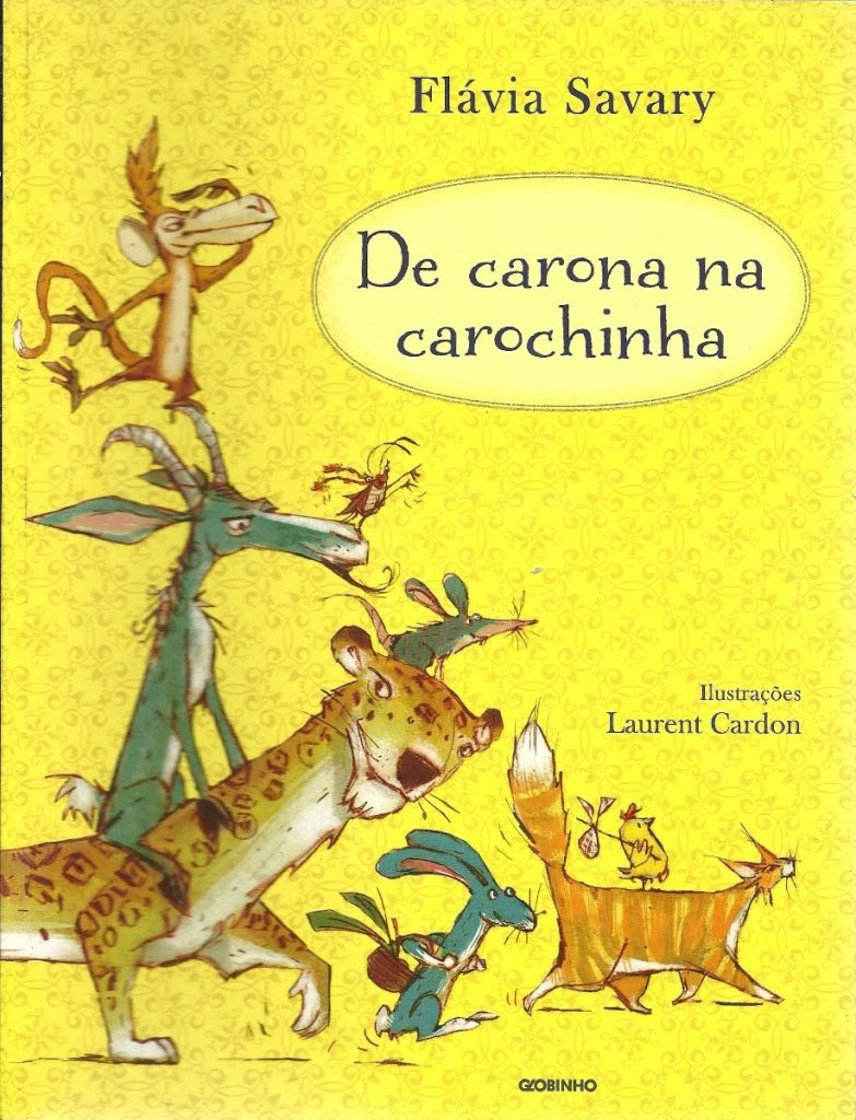 De carona na carochinha (escritora Flávia Savary, ilustrador Laurent Cardon, editora Globinho).