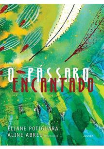 literatura indígena:  O pássaro encantado eliane potiguara aline abreu