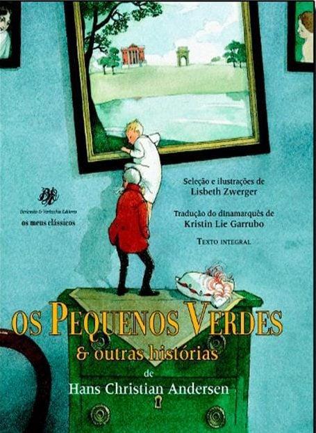 Livros de contos de fadas: Os pequenos verdes e outras histórias hans christian andersen lisbeth zwerger
