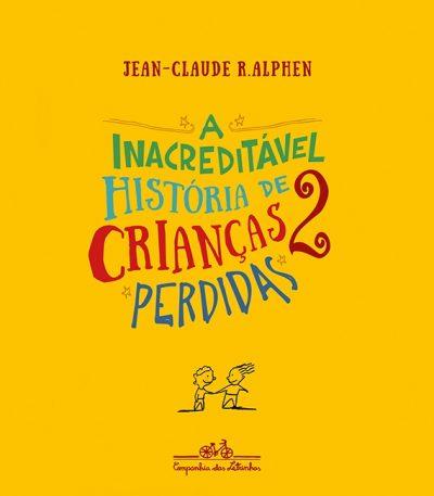 livros de contos de fadas: a inacreditável historia de duas crianças perdidas