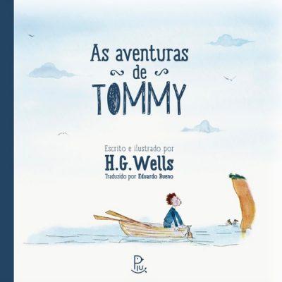 As aventuras de Tommy (autor H.G. Wells, tradução Eduardo Bueno, editora Piu).