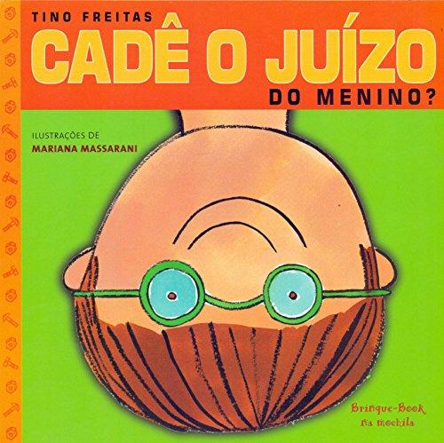 Cadê o juízo do menino (autor Tino Freitas, editora Brinque-book).