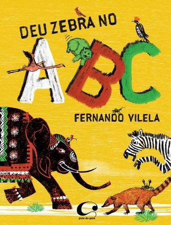Deu Zebra no ABC (autor Fernando Vilela, editora Pulo do Gato).