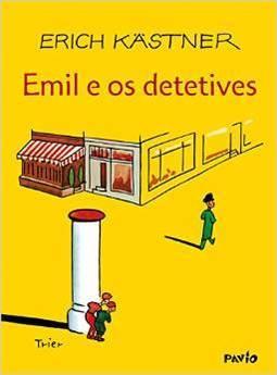 Emil e os detetives (escritor Erich Kästner, ilustrador Walter Trier, traduçãoÂngela Mendonça, editora Pavio).