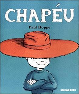 Chapéu (autor Paul Hoppe, traduçãoGilda de Aquino, editora Brinque-Book).