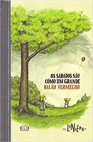 Os sábados são como um grande balão vermelho (autor Liniers, tradução Fabrício Valério, editora V&R).