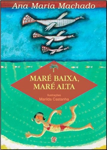 Livros Ana Maria Machado: maré baixa maré alta ana maria machado marilda castanha