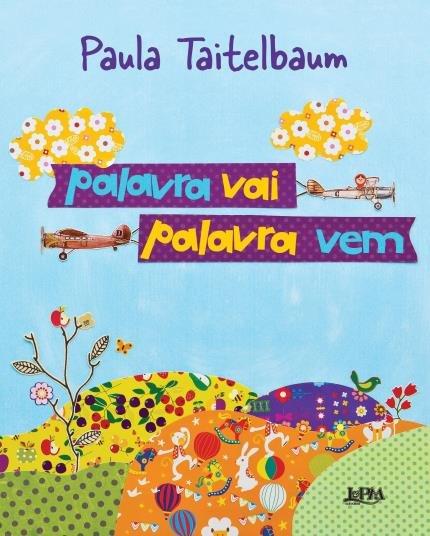 Palavra vai, palavra vem (autoraPaula Taitelbaum, editora L&PM).