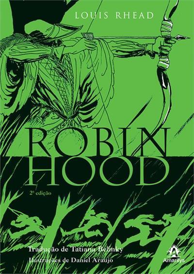 Robin Hood (autora Louis Rhead, editora Amarylis).