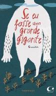Se eu fosse um grande gigante (autor Guridi, tradução Márcia Leite, editora Pulo do Gato).