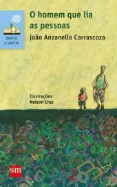 O homem que lia as pessoas. (escritor João Anzanello Carrascoza, ilustrador Nelson Cruz, editora Edições SM).