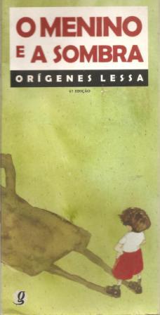 O menino e a sombra (escritor Orígenes Lessa, ilustrador Odilon de Morais, editora Global).