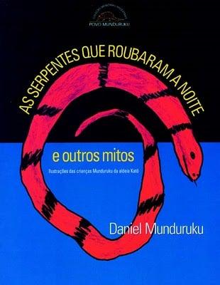 livros infantis com a diversidade da amazônia:As serpentes que roubaram a noite e outros mitos - Daniel Munduruku