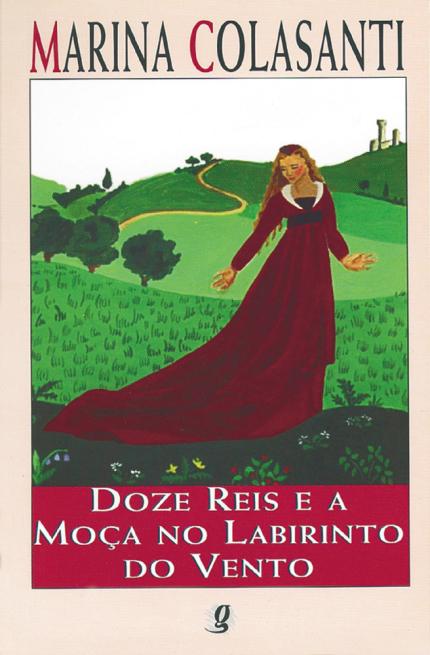 Doze reis e a moça no labirinto do vento - Marina Colasanti