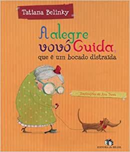 Avós na literatura infantil. A alegre vovó Guida, que é muito distraída, da autora Tatiana Belinky