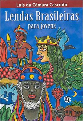 folclore: lendas brasileiras para jovens luís da câmara cascudo