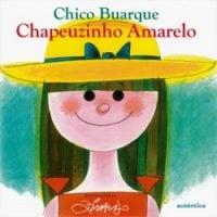 clássicos da literatura infantil: chapeuzinho amarelo Chico Buarque de Holanda