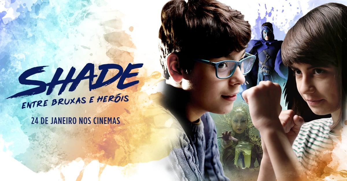 Estreia hoje o filme Shade – entre bruxas e heróis!
