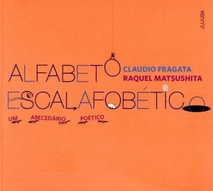 Alfabeto escalafobético (escritor Cláudio Fragata, ilustrações Raquel Matsushita, editora Jujuba)