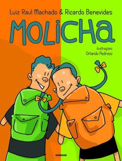 Molicha (escritor Luiz Raul Machado e Ricardo Benevides, ilustrações Orlando Pedroso, editora Globinho)