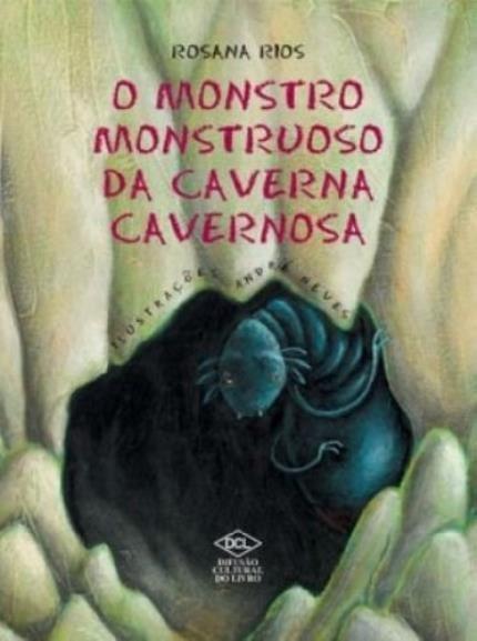 o monstro monstruoso da caverna cavernosa Rosana Rios